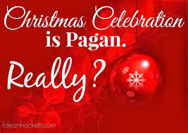 Is Christmas and Easter Pagan?  Does it Matter?