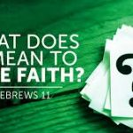 What does faith look like? Am I a believer?